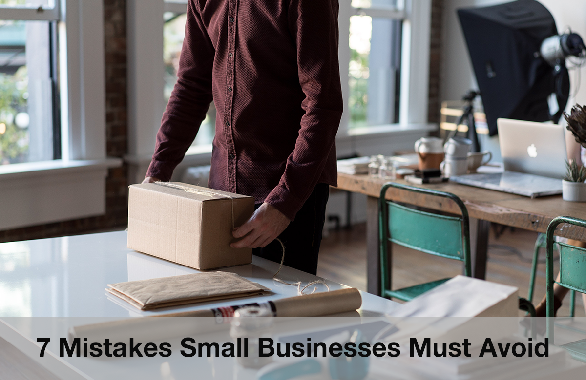 7 Mistakes Small Businesses Must Avoid
